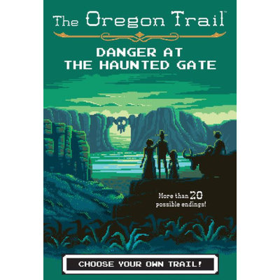 HMH BOOKS FOR YOUNG READERS THE OREGON TRAIL: DANGER AT THE HAUNTED GATE