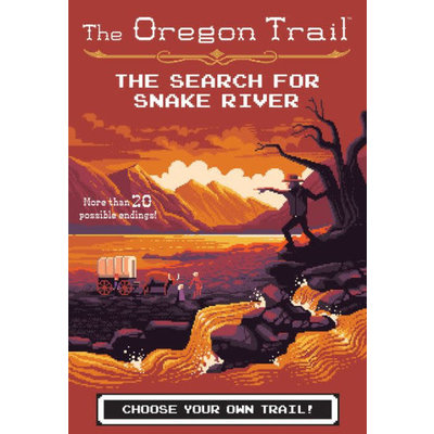 HMH BOOKS FOR YOUNG READERS THE OREGON TRAIL: THE SEARCH FOR SNAKE RIVER