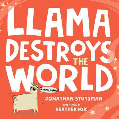 HENRY HOLT & CO LLAMA DESTROYS THE WORLD HB STUTZMAN