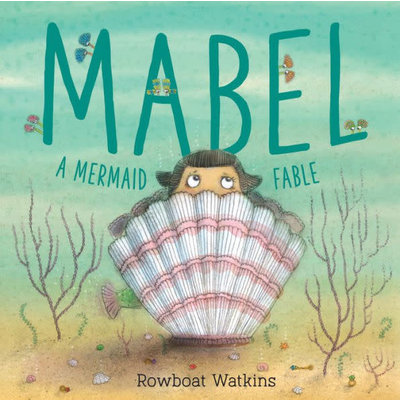 CHRONICLE PUBLISHING MABEL A MERMAID FABLE HB WATKINS