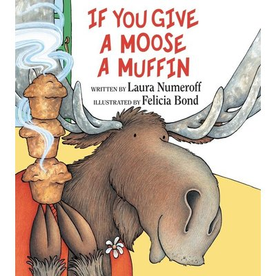 HARPERCOLLINS PUBLISHING IF YOU GIVE A MOOSE A MUFFIN HB NUMEROFF