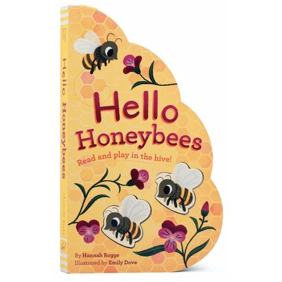 CHRONICLE PUBLISHING HELLO HONEYBEES: READ AND PLAY IN THE HIVE! BB ROGGE