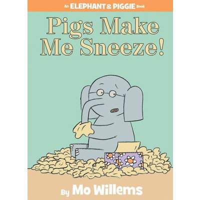 HACHETTE BOOK GROUP EL & PIG PIGS MAKE ME SNEEZE HB WILLEMS