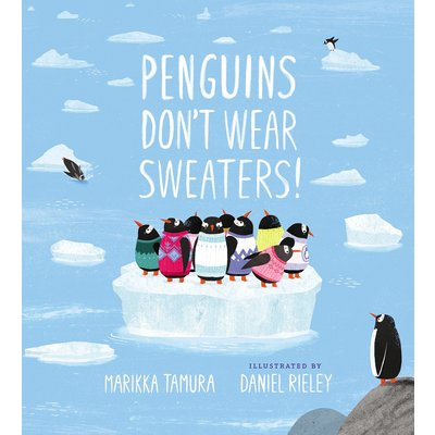 NANCY PAULSEN BOOKS PENGUINS DON'T WEAR SWEATERS HC TAMURA