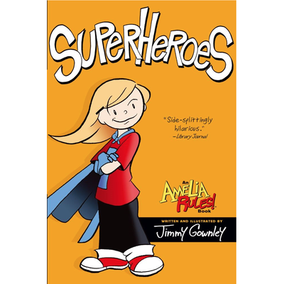 SIMON AND SCHUSTER AMELIA RULES 3 SUPERHEROS PB GROWNLEY