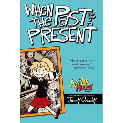 SIMON AND SCHUSTER AMELIA RULES 4 WHEN THE PAST IS A PRESENT PB GROWNLEY