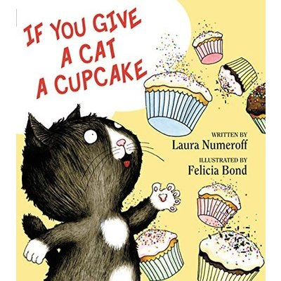 HARPERCOLLINS PUBLISHING IF YOU GIVE A CAT A CUPCAKE HB NUMEROFF