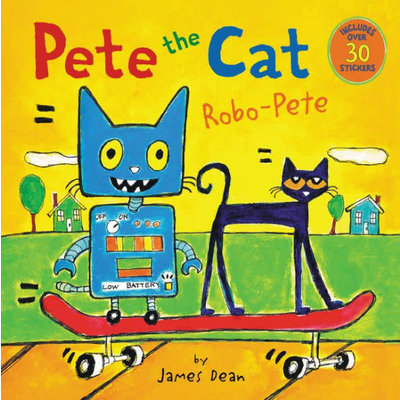 HARPERCOLLINS PUBLISHING PETE THE CAT ROBO-PETE PB DEAN