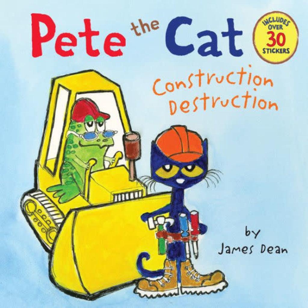 HARPERCOLLINS PUBLISHING PETE THE CAT CONSTRUCTION DESTRUCTION PB DEAN