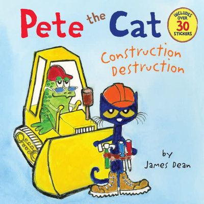 HARPERCOLLINS PUBLISHING PETE THE CAT CONSTRUCTION DESTRUCTION PB DEAN