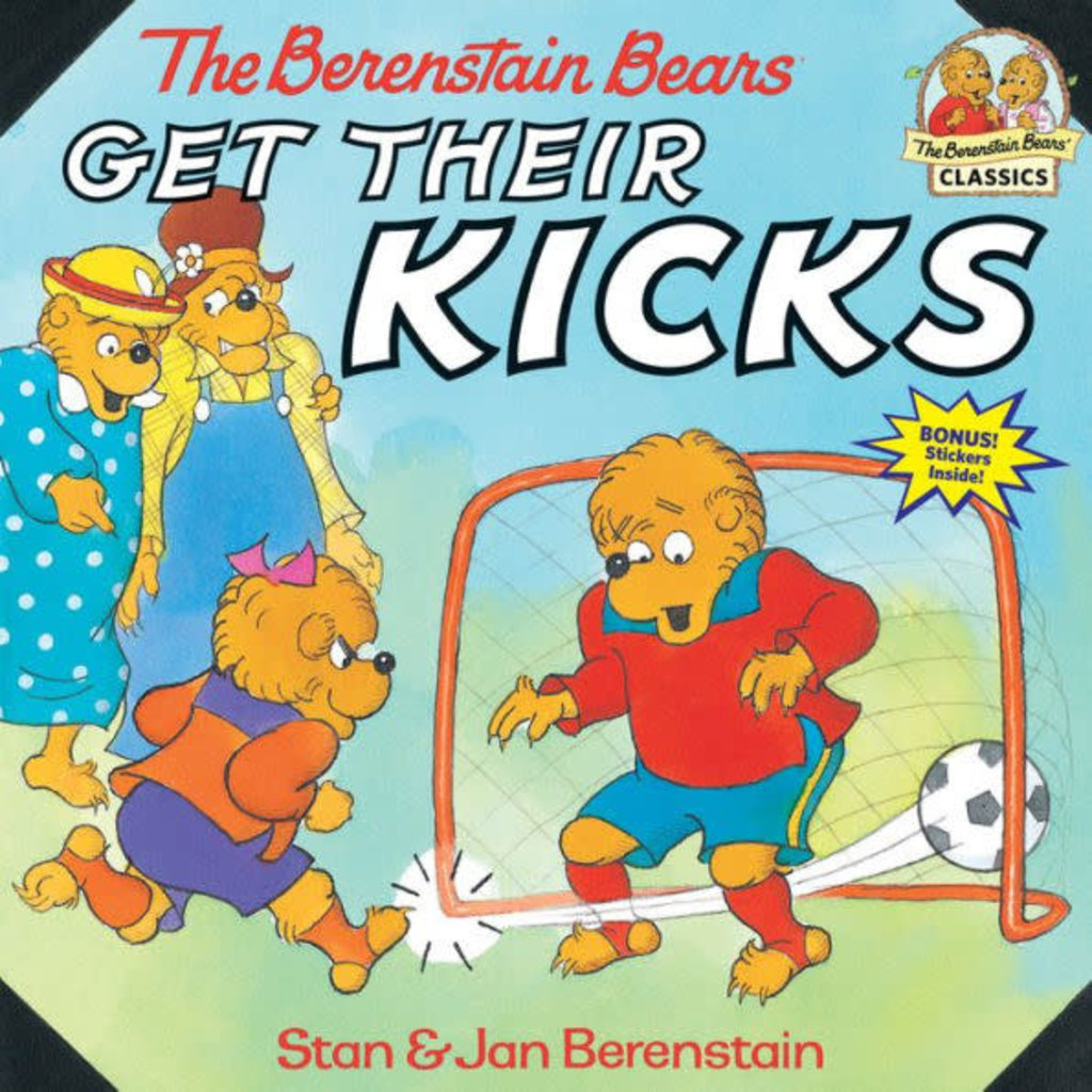 RANDOM HOUSE BERENSTAIN BEARS GET THEIR KICKS PB BERENSTAIN