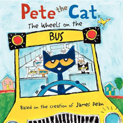 HARPERCOLLINS PUBLISHING PETE THE CAT WHEELS ON THE BUS HB DEAN