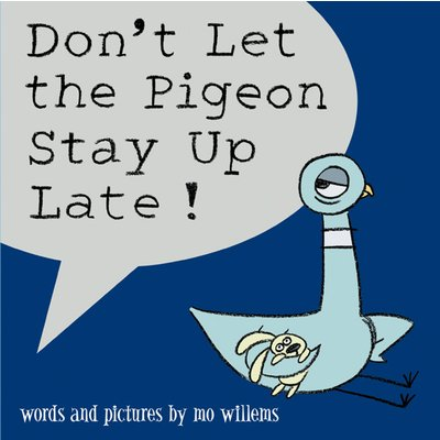 HACHETTE BOOK GROUP DON'T LET THE PIGEON STAY UP LATE HB WILLEMS