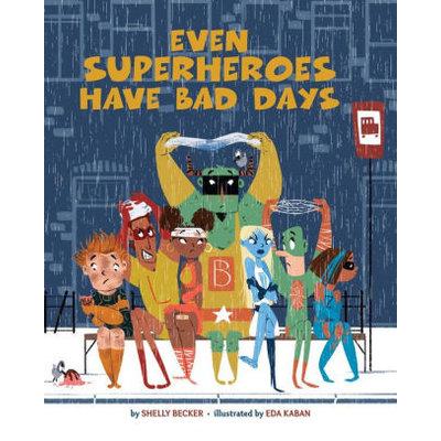STERLING PUBLISHING EVEN SUPERHEROES HAVE BAD DAYS
