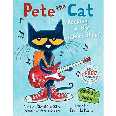 HARPERCOLLINS PUBLISHING PETE THE CAT: ROCKING IN MY SCHOOL SHOES