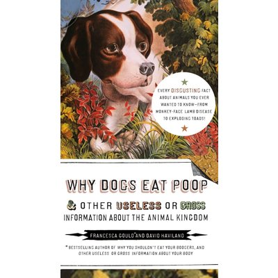 PENGUIN WHY DOGS EAT POOP & OTHER USELESS OR GROSS INFORMATION ABOUT THE ANIMAL KINGDOM