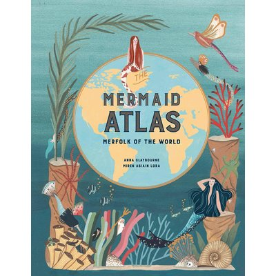 LAURENCE KING PUBLISHING MERMAID ATLAS HB CLAYBOURNE