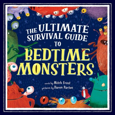 SOURCEBOOKS ULTIMATE SURVIVAL GUIDE TO BEDTIME MONSTERS HB FROST