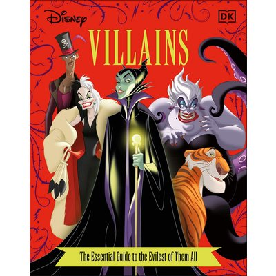 DK PUBLISHING DISNEY VILLAINS: THE ESSENTIAL GUIDE TO THE EVILEST OF THEM ALL