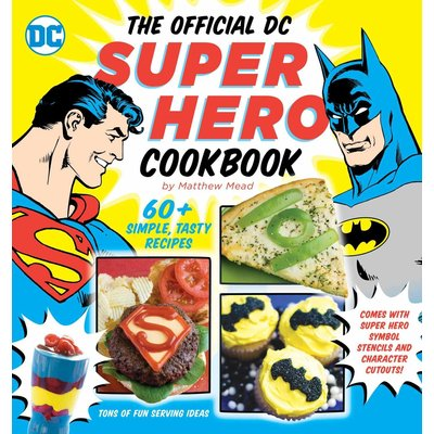 SIMON AND SCHUSTER OFFICIAL DC SUPERHERO COOKBOOK HB MEAD