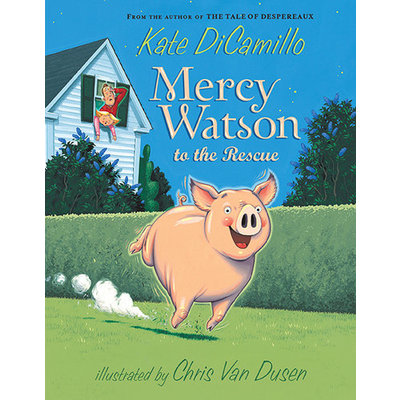 CANDLEWICK PRESS MERCY WATSON TO THE RESCUE PB DICAMILLO