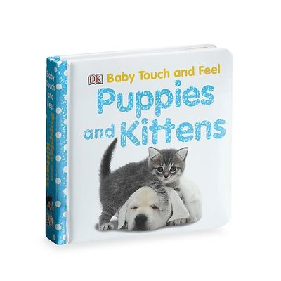 DK PUBLISHING BABY TOUCH AND FEEL: PUPPIES AND KITTENS