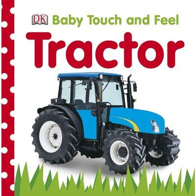 DK PUBLISHING TOUCH & FEEL TRACTOR BB DK