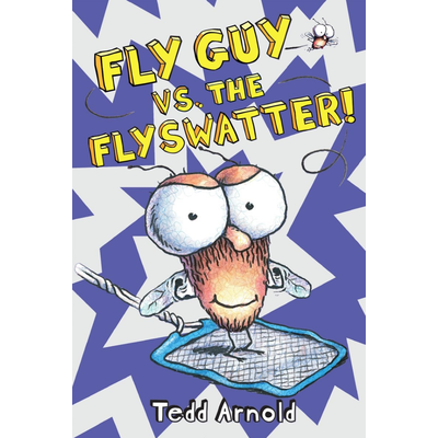 SCHOLASTIC FLY GUY 10 FLY GUY VS THE FLY SWATTER HB ARNOLD