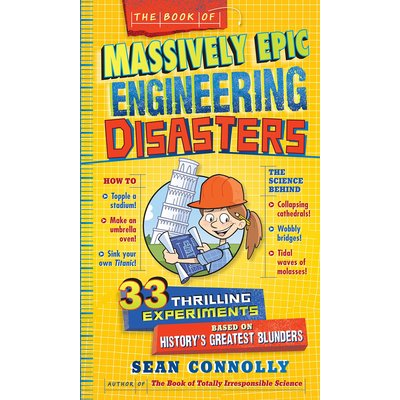 WORKMAN PUBLISHING MASSIVELY EPIC ENGINEERING DISASTERS HB CONNOLLY