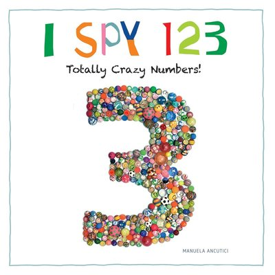 FIREFLY BOOKS I SPY 123 TOTALLY CRAZY NUMBERS HB SAUERHOFER