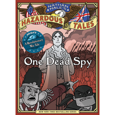 ABRAMS BOOKS NATHAN HALE'S HAZARDOUS TALE: ONE DEAD SPY