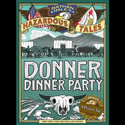 ABRAMS BOOKS HAZARDOUS TALES 3 DONNER DINNER PARTY HB HALE