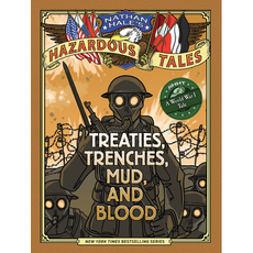 ABRAMS BOOKS NATHAN HALE'S HAZARDOUS TALES: TREATIES, TRENCHES, MUD, AND BLOOD (HAZARDOUS TALES 4)