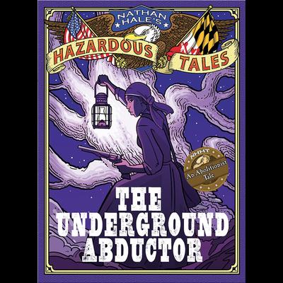 ABRAMS BOOKS HAZARDOUS TALES 5 UNDERGROUND ABDUCTOR HB HALE