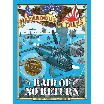 ABRAMS BOOKS NATHAN HALE'S HAZARDOUS TALES: RAID OF NO RETURN