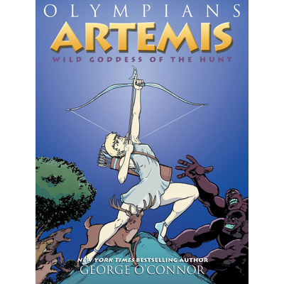 FIRST SECOND OLYMPIANS 9 ARTEMIS WILD GODDESS OF HUNT PB OCONNOR