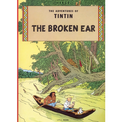 HACHETTE BOOK GROUP THE ADVENTURES OF TINTIN: THE BROKEN EAR