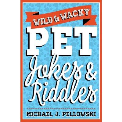 STERLING PUBLISHING WILD & WACKY PET JOKES & RIDDLES
