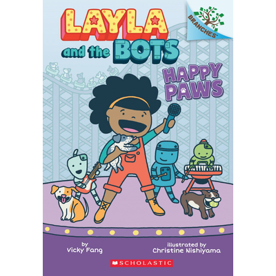 SCHOLASTIC BRANCHES LAYLA AND THE BOTS 1: HAPPY PAWS