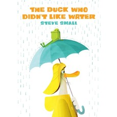 SIMON AND SCHUSTER DUCK WHO DIDN'T LIKE WATER HB SMALL