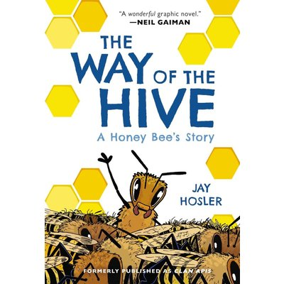 HARPER ALLEY THE WAY OF THE HIVE: A HONEY BEE'S STORY