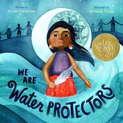 ROARING BOOK PRESS WE ARE WATER PROTECTORS