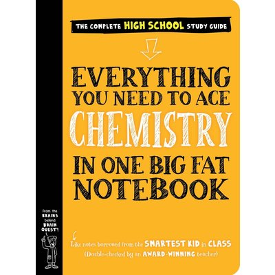 WORKMAN PUBLISHING EVERYTHING YOU NEED TO ACE CHEMISTRY IN ONE BIG FAT NOTEBOOK