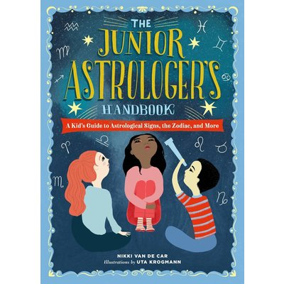 RUNNING PRESS KIDS THE JUNIOR ASTROLOGER'S HANDBOOK: A KID'S GUIDE TO ASTROLOGICAL SIGNS, THE ZODIAC, AND MORE