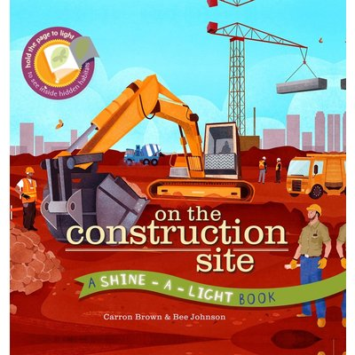 EDC PUBLISHING ON THE CONSTRUCTION SITE: A SHINE-A-LIGHT BOOK