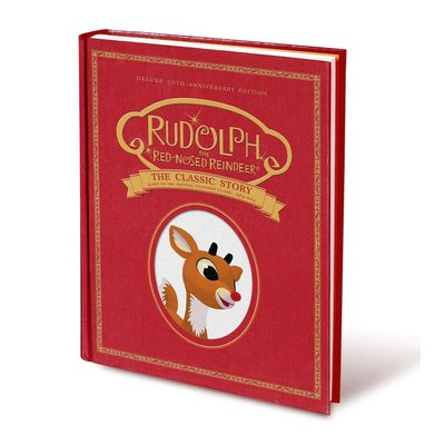 MACMILLIAN RUDOLPH THE RED-NOSED REINDEER: THE CLASSIC STORY: DELUXE 50TH-ANNIVERSARY EDITION