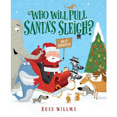 CLARION BOOKS WHO WILL PULL SANTA'S SLEIGH?