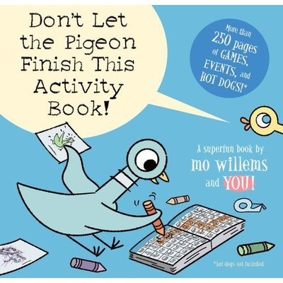 HACHETTE BOOK GROUP DON'T LET PIGEON FINISH THIS ACTIVITY BOOK! PB WILLEMS