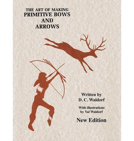 Mound Builder Books The Art of Making Primitive Bows & Arrows by D.C. Waldorf