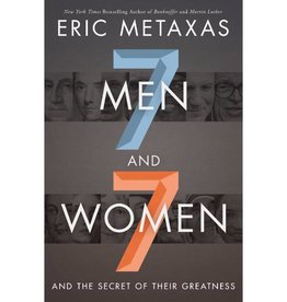 Eric Metaxas 7 Men and 7 Women